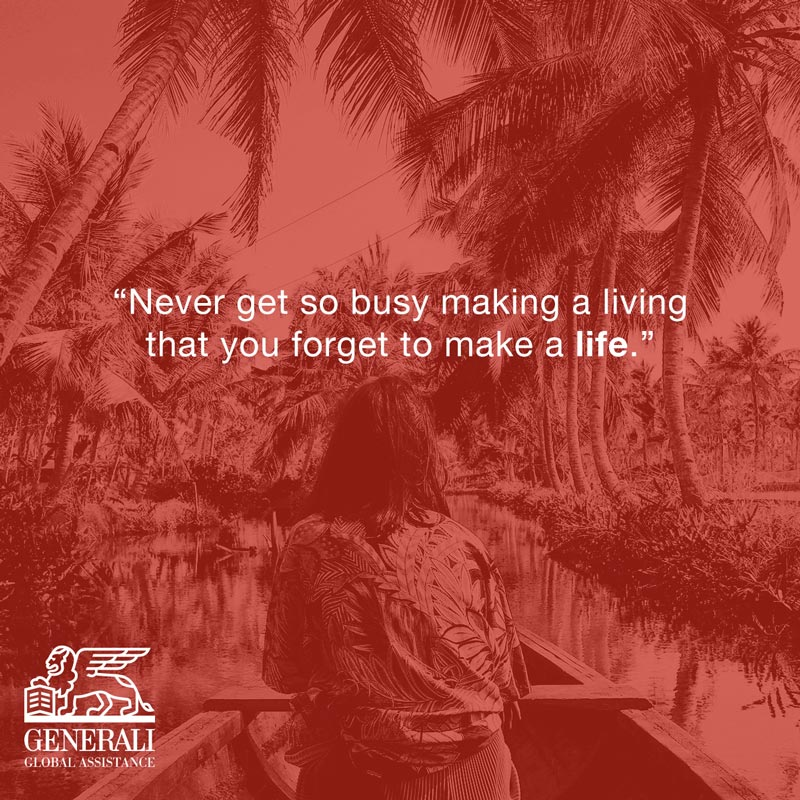 """Quote: """"Never get so busy making a living that you forget to make a life."""""""